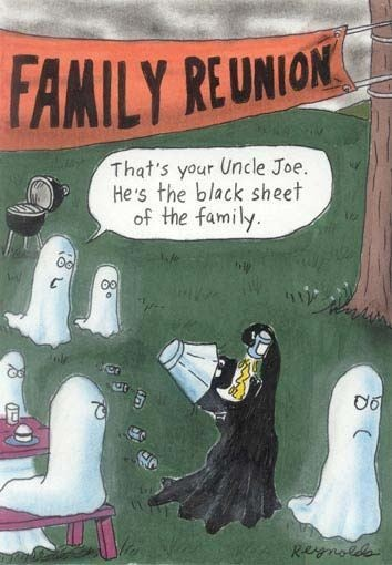 That's your Uncle Joe, he's the black sheet of the family
