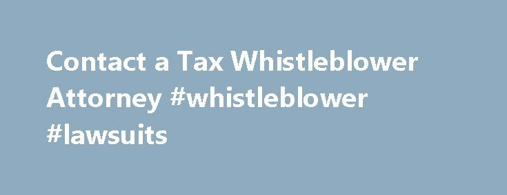 Contact a Tax Whistleblower Attorney #whistleblower #lawsuits http://dallas.nef2.com/contact-a-tax-whistleblower-attorney-whistleblower-lawsuits/  # Contact a Tax Whistleblower Attorney The Ferraro Law Firm Washington, D.C. – Miami, Florida Request for More Information To learn more about your potential claim for a reward under the IRS Whistleblower Rewards program. please answer the following questions and click the submit button to send us the completed form via e-mail. This form can also…
