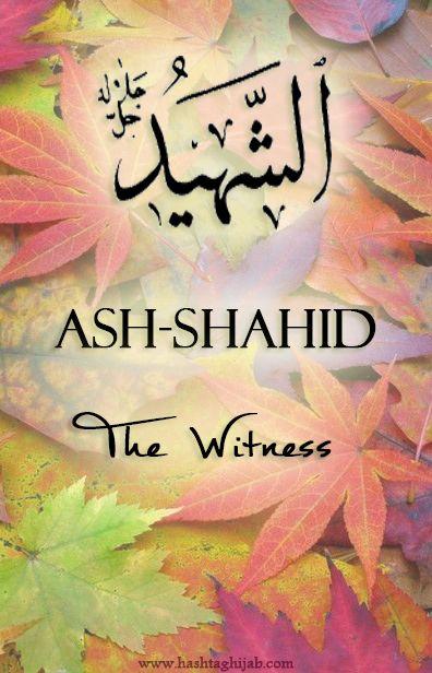 Ash-Shahid, The Witness | © www.hashtaghijab.com