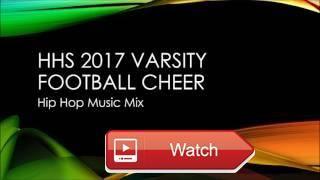 varsity hip hop music 17 video  music for HHS football cheerleaders 17 hip hop dance