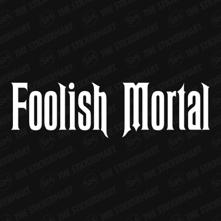"Disney Haunted Mansion Foolish Mortal 8""x2"" Vinyl Decal"