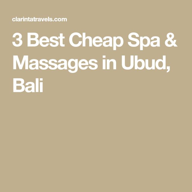 3 Best Cheap Spa & Massages in Ubud, Bali