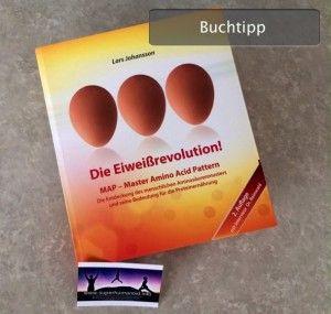 Ich liebe Lesen: Die Eiweißrevolution! MAP ® – Master Amino Acid Pattern von Lars Johansson (Buchtipp)