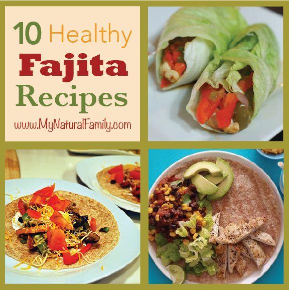Top 10 Healthy Fajita Recipe Favorites - MyNaturalFamily.com #fajita #recipe