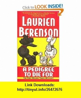 A Pedigree To Die For (9780758246332) Laurien Berenson , ISBN-10: 0758246331  , ISBN-13: 978-0758246332 ,  , tutorials , pdf , ebook , torrent , downloads , rapidshare , filesonic , hotfile , megaupload , fileserve