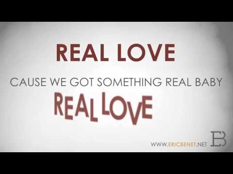 Eric Benet - <3 REAL LOVE <3.  Yes baby!!  This is what we have B.  :)