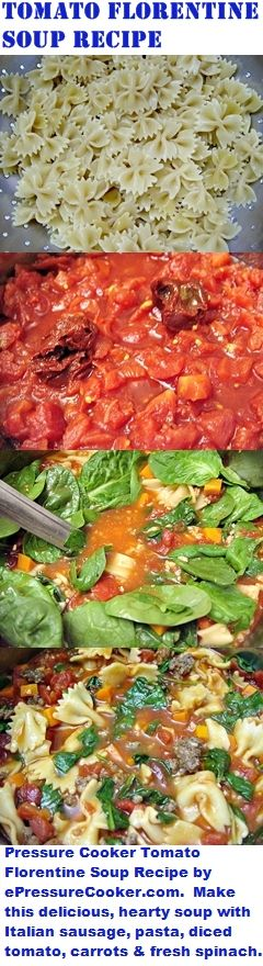 Pressure Cooker Recipes: Tomato Florentine Soup by ePressureCooker.com.  A great, one pot meal for fall & winter:  its piping hot, hearty and delicious with tomatoes, Italian sausage, pasta, carrots, spinach, & a slightly spicy tomato broth.  A budget friendly meal that uses only 1 lb. of sausage, yet serves 6 – 8, or provides enough leftovers for tomorrow's lunch or a freezer meal.  Recipe shows how to prepare pasta so it won't absorb the soup broth, as well as diabetic friendly…