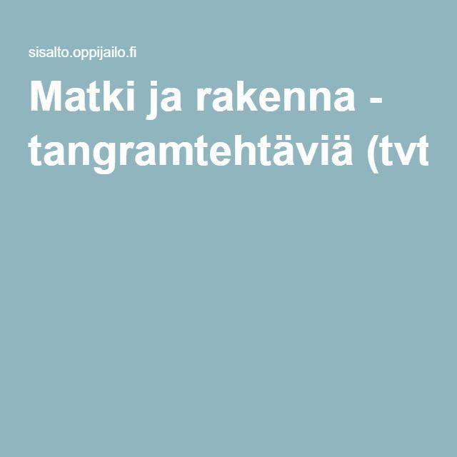 Matki ja rakenna - tangramtehtäviä (tvt-harjoitus).