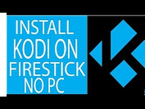 Install Kodi on the Amazon Fire Stick or Fire TV using the remote:No CPU and add Fully loaded Wizard - YouTube
