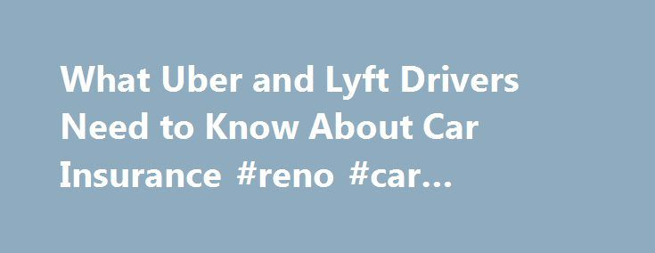 What Uber and Lyft Drivers Need to Know About Car Insurance #reno #car #insurance http://rhode-island.remmont.com/what-uber-and-lyft-drivers-need-to-know-about-car-insurance-reno-car-insurance/  # What Uber and Lyft Drivers Need to Know About Car Insurance Uber and Lyft are popular car hire services. But how does automobile insurance work in a claim against an Uber or Lyft driver? Who has the insurance — the driver or the company? Who would the injured person make a claim against? Read on to…