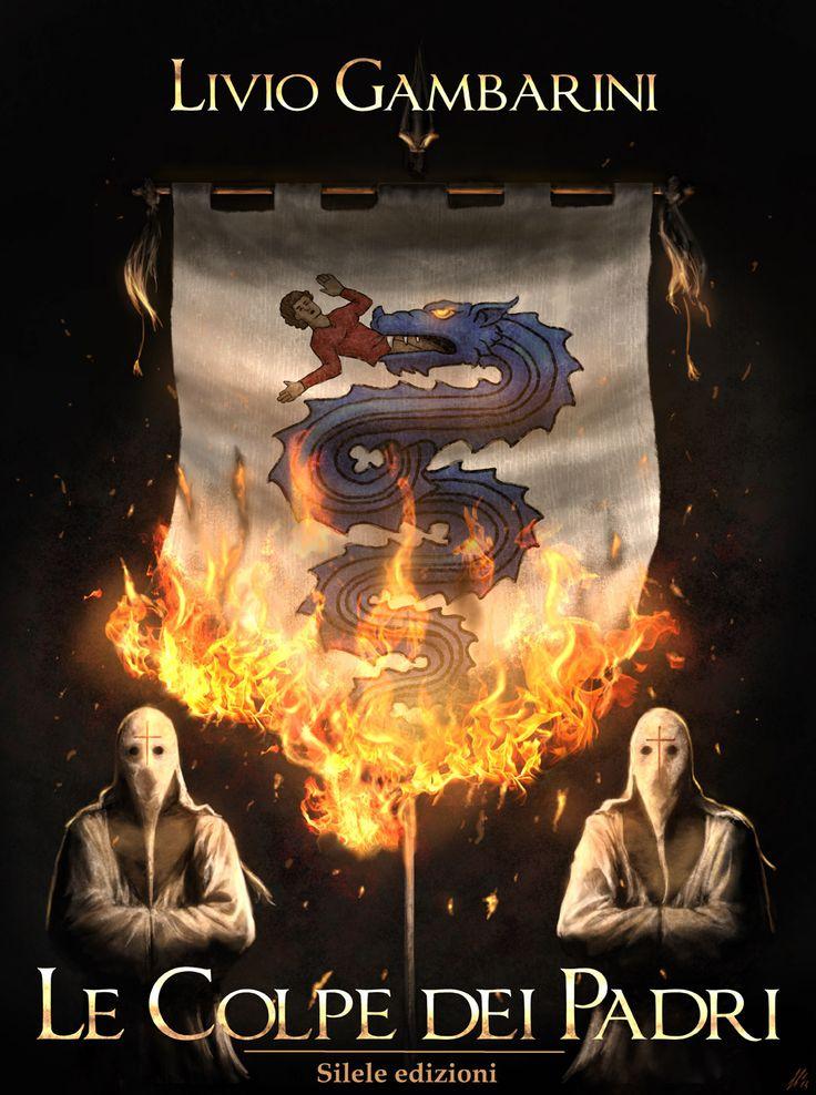 """La copertina del romanzo storico """"Le Colpe dei Padri"""" di Livio Gambarini. #libri #XIVsecolo #medioevo"""