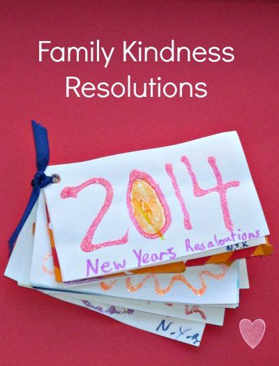 Make kindness new year's resolutions with your family to start the new year off right.