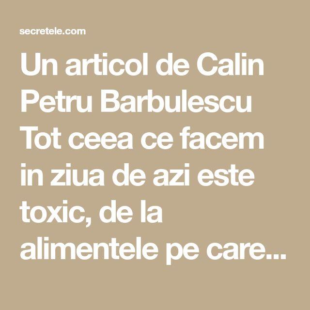 Un articol de Calin Petru Barbulescu  Tot ceea ce facem in ziua de azi este toxic, de la alimentele pe care le consumam, aerul pe care il respiram, produsele cosmetice pe care le folosim. Pur si simplu viata noastra a fost acaparata de chimicale astfel incat noi, oamenii, sa nu mai ducem o viata …