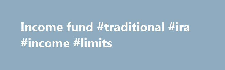 Income fund #traditional #ira #income #limits http://incom.nef2.com/2017/05/17/income-fund-traditional-ira-income-limits/  #income fund # Eligibility Welcome to the USDA Income and Property Eligibility Site This site is used to determine eligibility for certain USDA loan programs. In order to be eligible for many USDA loans, household income must meet certain guidelines. Also, the home to be purchased must be located in an eligible rural area as […]