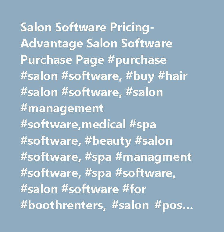 Salon Software Pricing- Advantage Salon Software Purchase Page #purchase #salon #software, #buy #hair #salon #software, #salon #management #software,medical #spa #software, #beauty #salon #software, #spa #managment #software, #spa #software, #salon #software #for #boothrenters, #salon #pos #software, #spa #pos #software, #day #spa #software, #medical #spa #software, #medispa #software, #salon #appointment #software, #spa #appointment #software #…