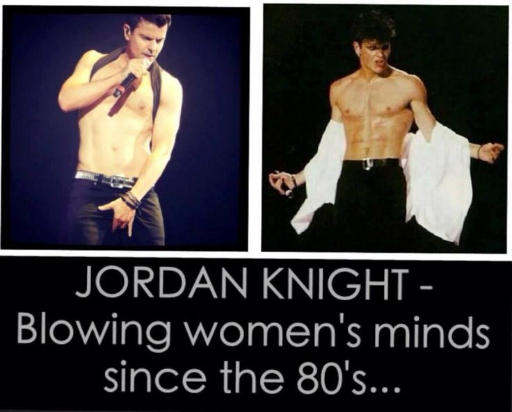 Jordan Knight--NKOTB ~ blew my mind that time....and that time....and this time, too...