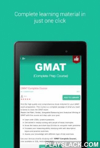 GMAT Exam Prep - FREE  Android App - playslack.com , The Free GMAT Prep app provides you an exhaustive course for GMAT math and verbal prep, making your phone your mobile tutor. The GMAT prep course has been built based on the new GMAT syllabus and is designed especially for studying on mobile to help you score to get into the MBA school of your choice. The GMAT Complete Prep exam app covers all aspects of the Graduate Management Admission Test - including study guides, large set of practice…