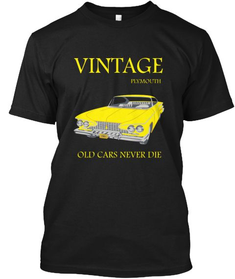 Vintage Plymouth Old Cars Never Die Black T-Shirt Front