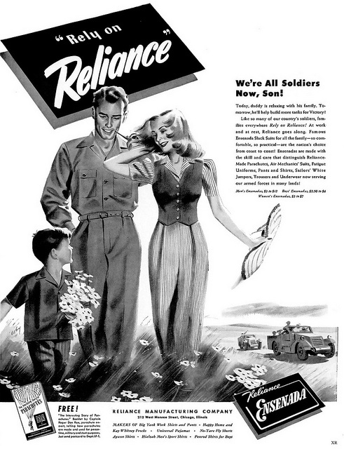 """We're all soldiers now, son"" ~ WWII era ad for Reliance Manufacturing, 1942."