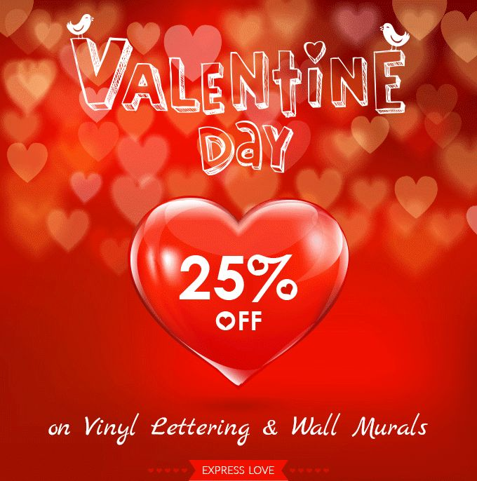 Valentine's Day Gift - 25% off on VinylLettering and WallMurals Use Coupon :VALENTINE25 Exp:29/2/2016