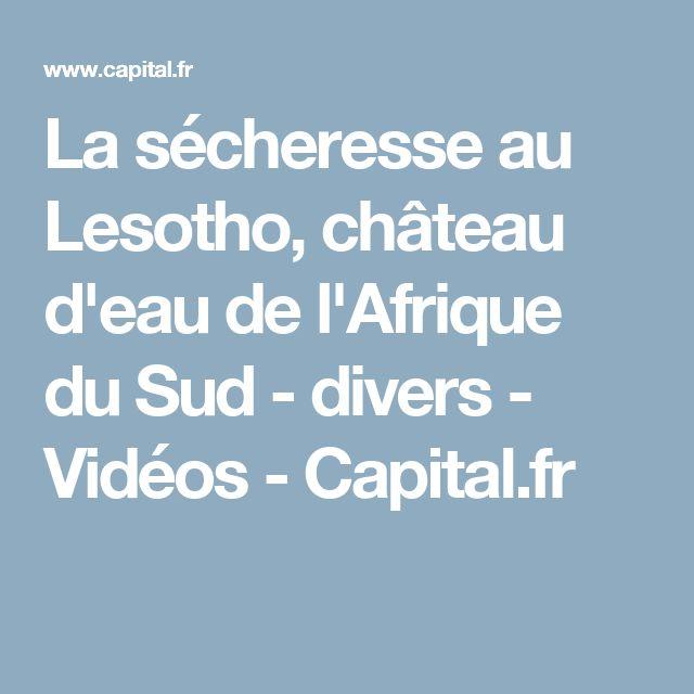 La sécheresse au Lesotho, château d'eau de l'Afrique du Sud - divers - Vidéos - Capital.fr