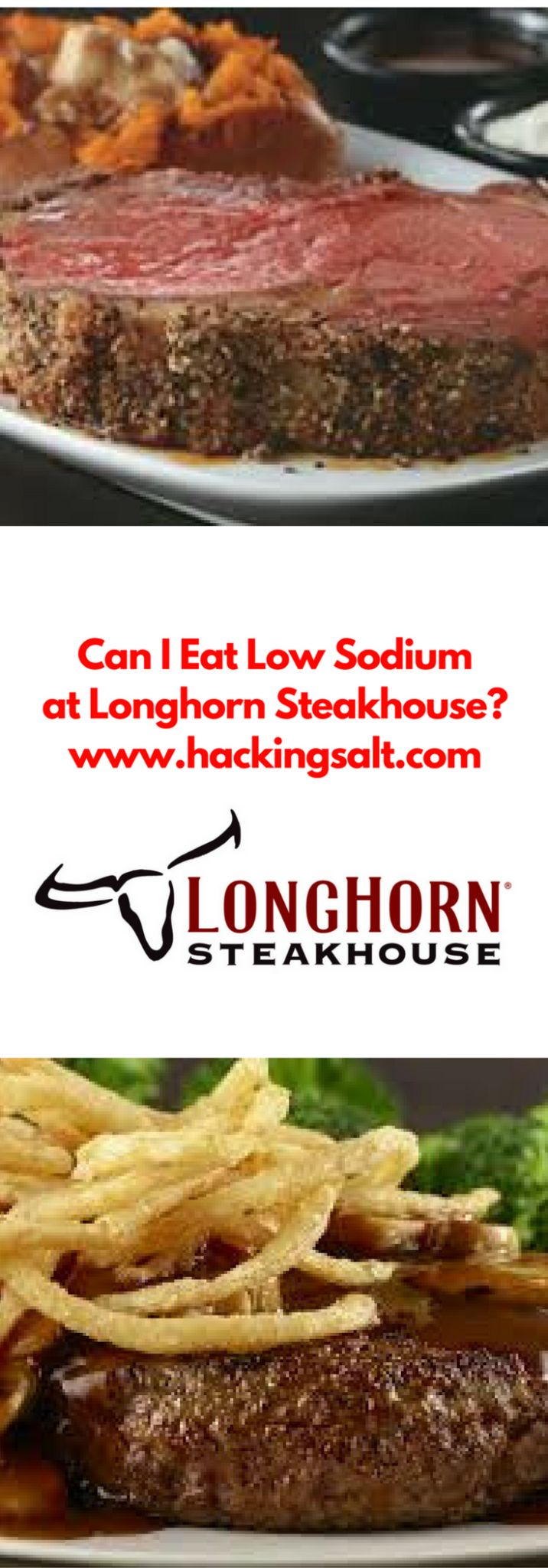 Can I Eat Low Sodium at Longhorn Steakhouse Diners on a low sodium journey usually have at least one go-to menu item to look for when we dine out. We  look for a sirloin or filet and a potato. Many restaurants, especially those that have a scratch kitchen will hopefully order in fresh beef. My...Read More »