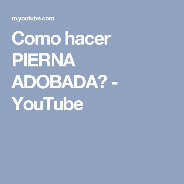 Como hacer PIERNA ADOBADA? - YouTube