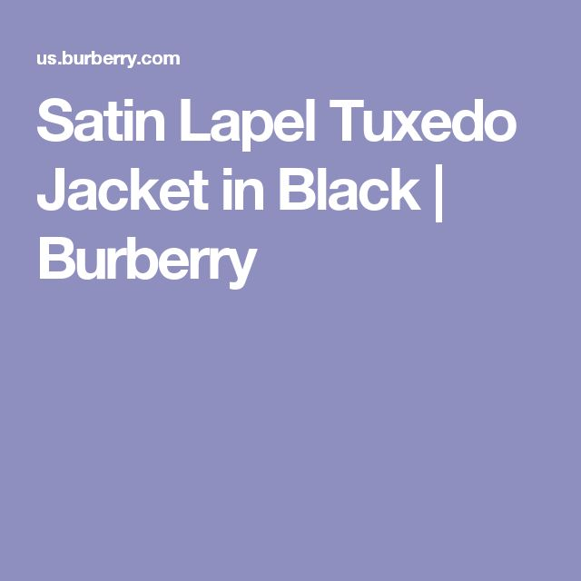 Satin Lapel Tuxedo Jacket in Black   Burberry