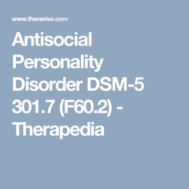 Antisocial Personality Disorder DSM-5 301.7 (F60.2) - Therapedia