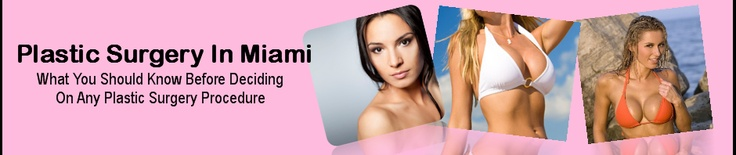 Want Plastic Surgery Miami ? Find Out What You NEED To Know Before >> plastic surgery miami --> http://plasticsurgerymiamiflorida.org/