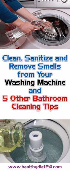 Clean, Sanitize and Remove Smells from Your Washing Machine and 5 Other Bathroom Cleaning Tips