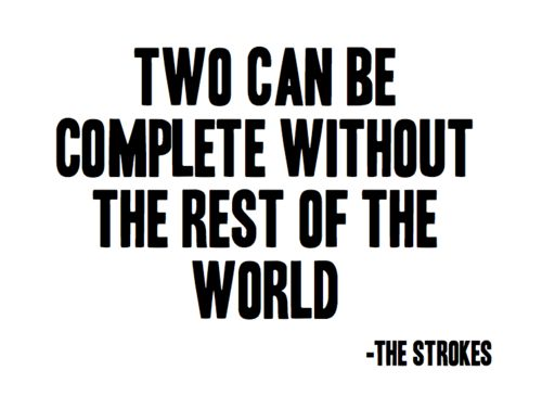 two can be complete without the rest of the world.