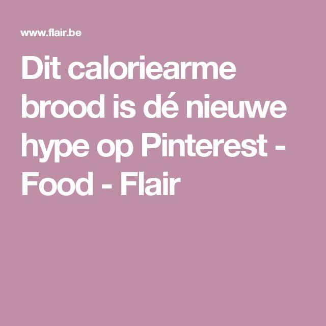 Dit caloriearme brood is dé nieuwe hype op Pinterest - Food - Flair