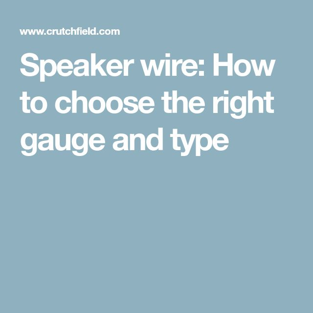 Speaker wire: How to choose the right gauge and type