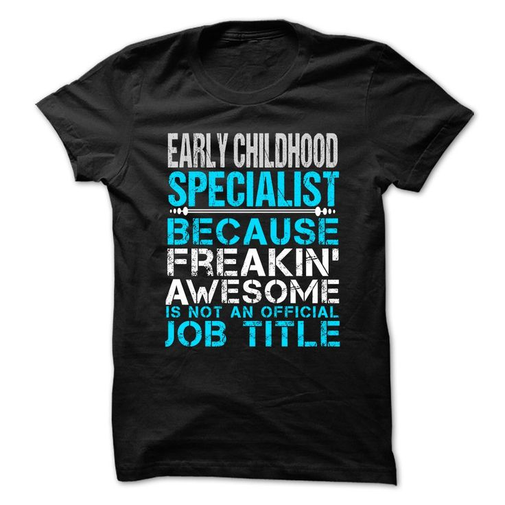 EARLY-CHILDHOOD-SPECIALIST - Freaking Awesome