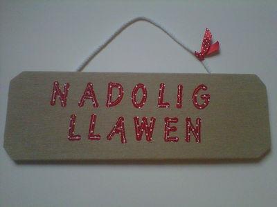 NADOLIG LLAWEN   Nadolig Llawen means Merry Christmas in welsh