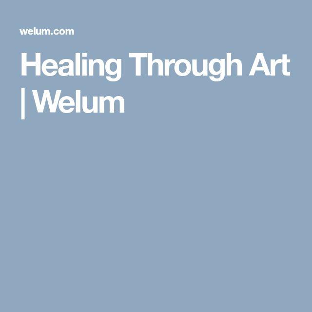 Healing Through Art   Welum