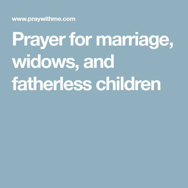 Prayer for marriage, widows, and fatherless children