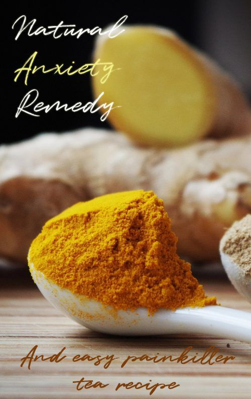 Benefits of turmeric including its ability to treat anxiety and a recipe for an effective painkiller tea using natural ingredients only.