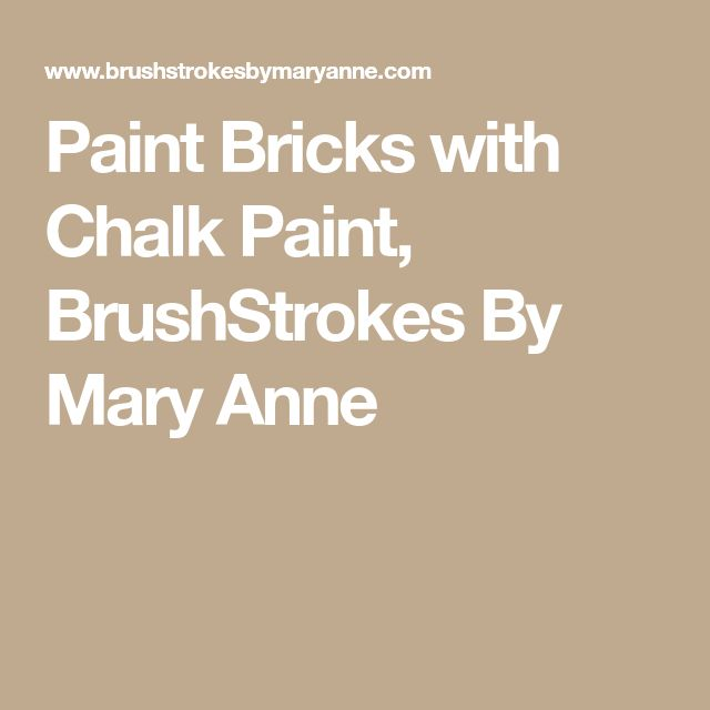 Paint Bricks with Chalk Paint, BrushStrokes By Mary Anne