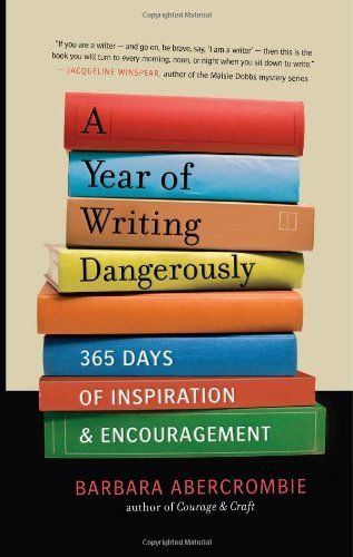 A Year of Writing Dangerously: 365 Days of Inspiration and Encouragement by Barbara Abercrombie. $10.49. Publication: June 12, 2012. Save 38%!