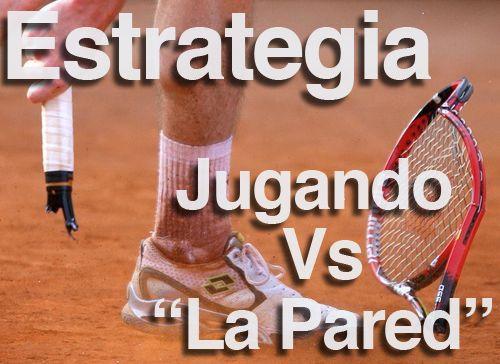 Estrategia de Tenis: Como ganarle a La Pared - JugamosTenis #tennis #tenis #estrategia