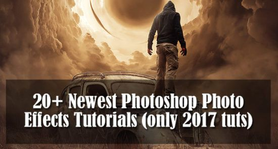 20+ Newest #Photoshop Photo Effects Tutorials (only 2017 tuts)