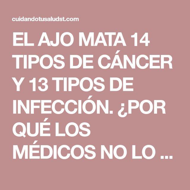 EL AJO MATA 14 TIPOS DE CÁNCER Y 13 TIPOS DE INFECCIÓN. ¿POR QUÉ LOS MÉDICOS NO LO RECETAN   CUIDANDO TU SALUD ST