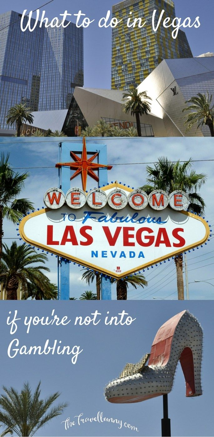 Top ten things to do in Las Vegas if you're just not into gambling