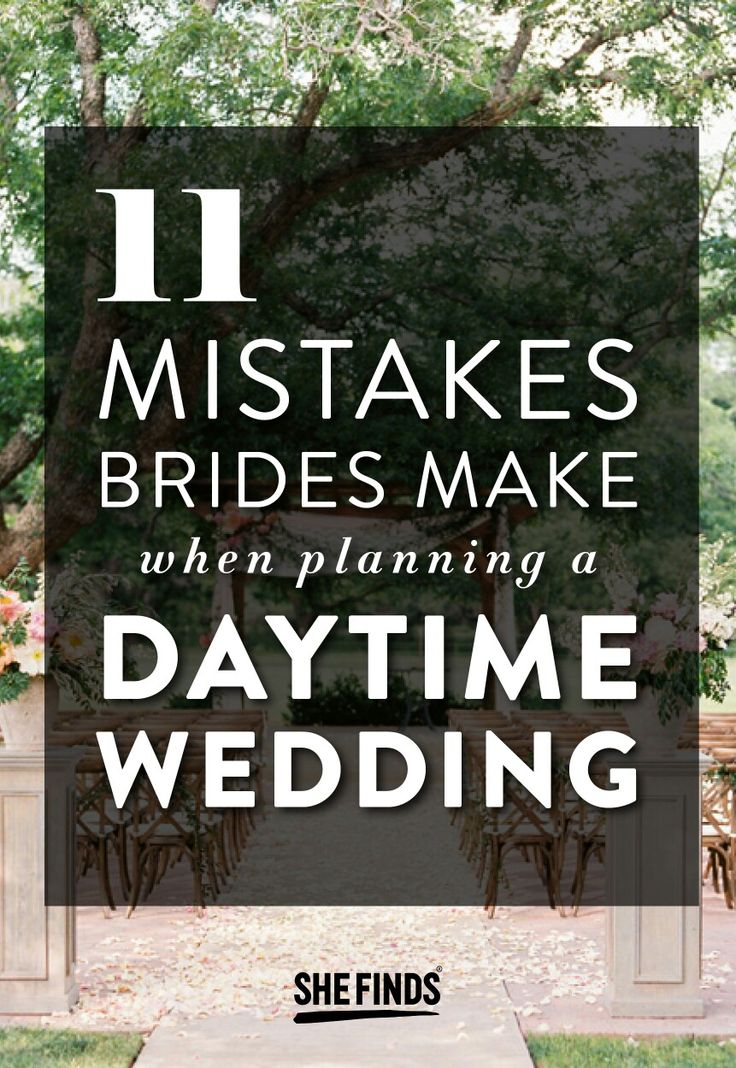11 Mistakes Brides Make When Planning A Daytime Wedding