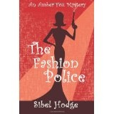 The Fashion Police (An Amber Fox Murder Mystery) (Paperback)By Sibel Hodge