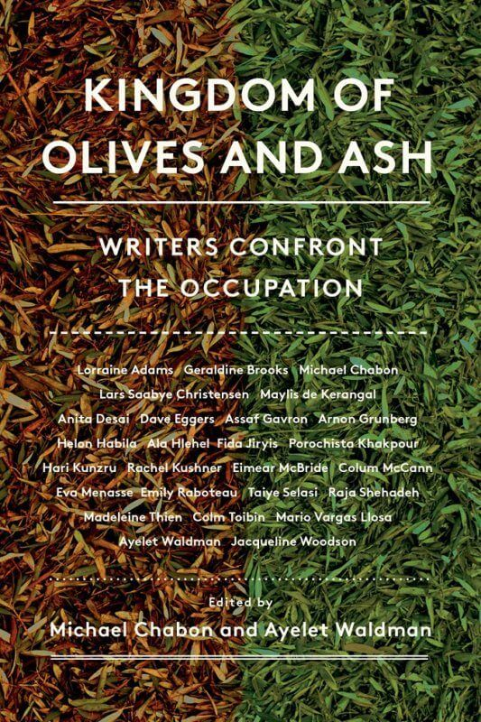 Kingdom of Olives and Ash: Writers Confront the Occupation edited by by Michael Chabon and Ayelet Waldman [in Library Journal] | BookDragon