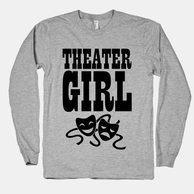 Theater Girl | T-Shirts, Tank Tops, Sweatshirts and Hoodies | HUMAN