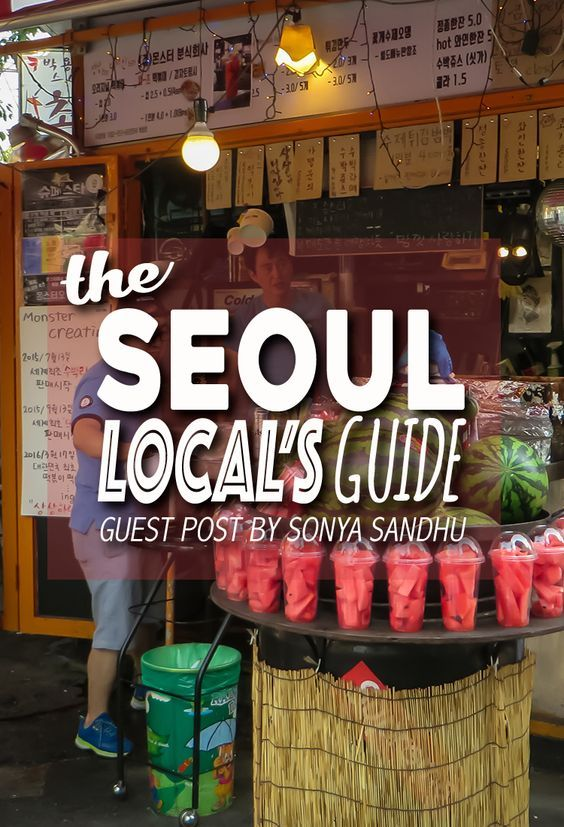 Our insider, Sonya Sandhu of BAMtravels, shares a local's point of view and exactly what to do in Seoul, South Korea. Take notes.